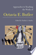 Approaches to Teaching the Works of Octavia E  Butler Book PDF