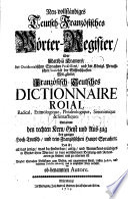 Neu vollst  ndiges Teutsch Frantz  sisches W  rter Register    ber Matthi   Kramers     Franz  sisch Teutsches Dictionnaire Roial Radical  Etimologique  Phraseologique  Sinonimique   Sintactique