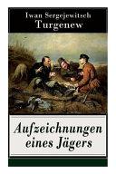 Aufzeichnungen Eines Jägers (Vollständige Deutsche Ausgabe)