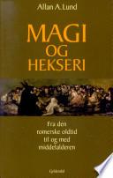 Magi og hekseri fra den romerske oldtid til og med middelalderen