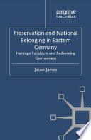 Preservation And National Belonging In Eastern Germany book