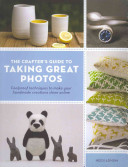 Crafter s Guide to Taking Great Photos
