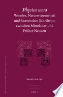 Physica Sacra  Wunder  Naturwissenschaft und historischer Schriftsinn zwischen Mittelalter und Fr  her Neuzeit