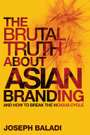 The Brutal Truth About Asian Branding Branding I Ve Come Across Most Such Books