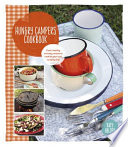 Hungry Campers Cookbook : holidays with fresh, healthy, gourmet recipes. author...