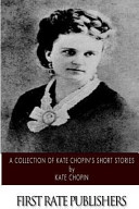 A Collection of Kate Chopin s Short Stories