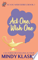 Act One  Wish One