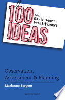 100 Ideas for Early Years Practitioners  Observation  Assessment   Planning