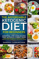 The Affordable Ketogenic Diet For Beginners