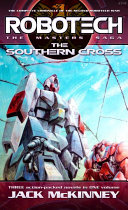 Robotech: The Masters Saga: The Southern Cross : the robotech masters had come...