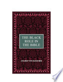 The Black Role In The Bible : are not generally known. it also touches on...