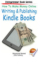 How to Make Money Online - Writing & Publishing Kindle Books