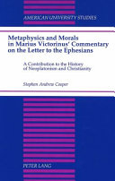 Metaphysics and Morals in Marius Victorinus  Commentary on the Letter to the Ephesians