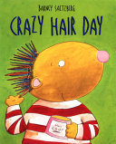 Crazy Hair Day : until he discovers that he has gotten the...