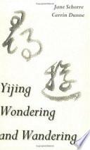 Yijing Wondering and Wandering