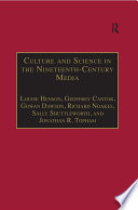 Culture and Science in the Nineteenth Century Media