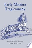 Early Modern Tragicomedy