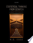 Statistical Thinking From Scratch