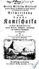 Georg Wilhelm Stellers Beschreibung von dem Lande Kamtschatka  dessen Einwohnern  deren Sitten  Nahmen  Lebensart und verschiedenen Gewohnheiten