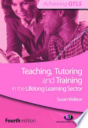 Teaching  Tutoring and Training in the Lifelong Learning Sector