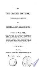 On the Origin, Nature, Progress and Influence of Consular Establishements