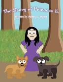 The Story of Princess K