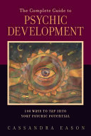 The Complete Guide to Psychic Development