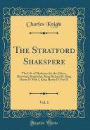The Stratford Shakspere  Vol  1