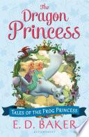 The Dragon Princess by E. D. Baker
