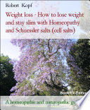 Weight loss   How to lose weight and stay slim with Homeopathy  Schuessler salts  cell salts  and Acupressure