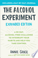 The Alcohol Experiment  Expanded Edition Book PDF