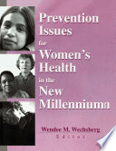 Prevention Issues for Women's Health in the New Millennium
