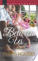 The Heat Between Us