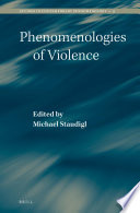 Phenomenologies of violence / edited by Michael Staudigl.