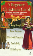 A Regency Christmas Carol : layton present a collection of five...