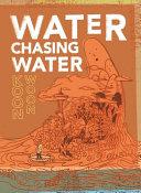Water Chasing Water