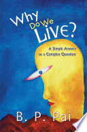 Why Do We Live? Complex Question Is An Analytical Book That
