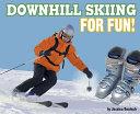 Downhill Skiing for Fun!