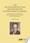 1933 - Die Gleichschaltung des politischen Katholizismus in Baden