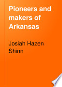 Pioneers and Makers of Arkansas