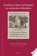 rztliches Leben und Denken im arabischen Mittelalter