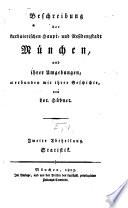 Beschreibung der kurbaierischen Haupt- und Residenzstadt München und ihrer Umgebungen, verbunden mit ihrer Geschichte