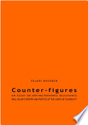 Counter figures  An Essay on Anti metaphoric Resistance  Paul Celan s Poetry and Poetics at the Limits of Figurality