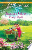 Steadfast Soldier  Mills   Boon Love Inspired   Wings of Refuge  Book 7