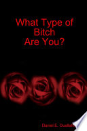 Ebook What Type of Bitch Are You? Epub Daniel E. Ouellette Apps Read Mobile