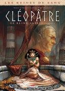 Les Reines de sang - Cléopâtre, la Reine fatale