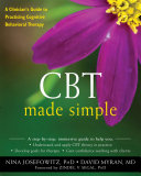 CBT Made Simple: A Practical Guide to Learning Cognitive Behavioral Therapy