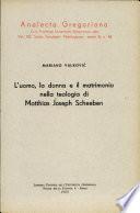 L Uomo La Donna E Il Matrimonio Nella Teologia Di Matthias Joseph Scheeben