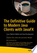 The Definitive Guide To Modern Java Clients With Javafx