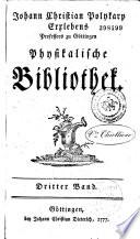 Johann Christian Polykarp Erxlebens... Physikalische Bibliothek
